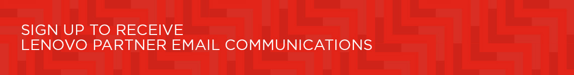 Signup to Receive Lenovo Patner Email Communications